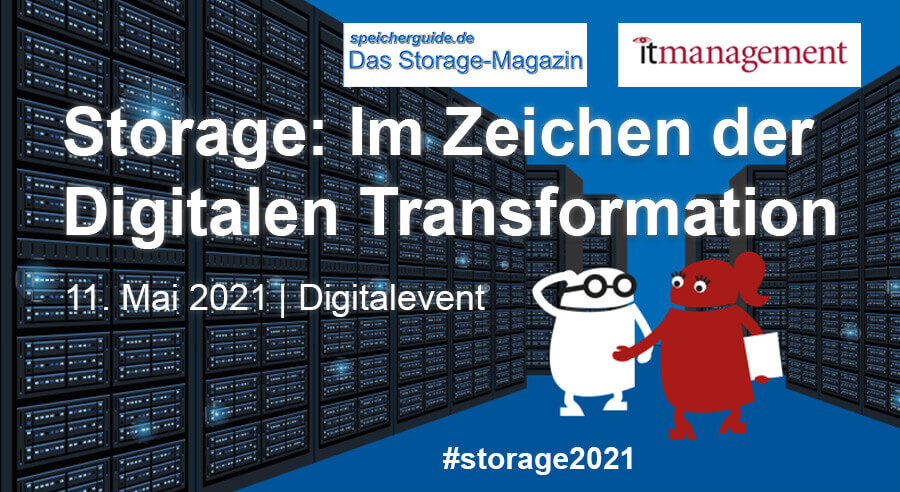 Storage: Im Zeichen der Digitalen Transformation am 11. Mai 2021