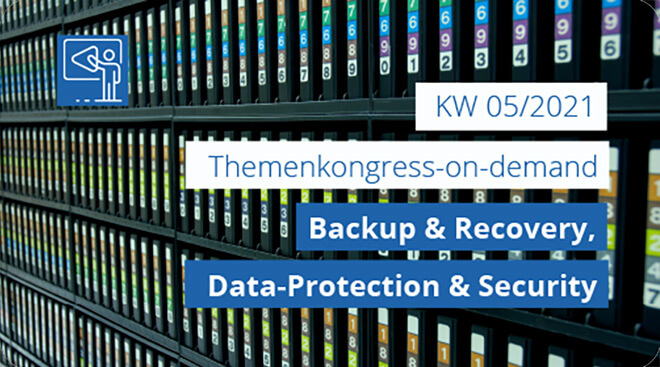 Themenkongress-on-demand: Backup & Recovery, Data-Protection & Security ab dem 1. Februar 2021